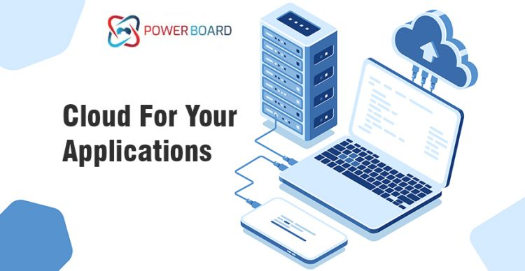 Cloud for your applications, PowerBoard for your team