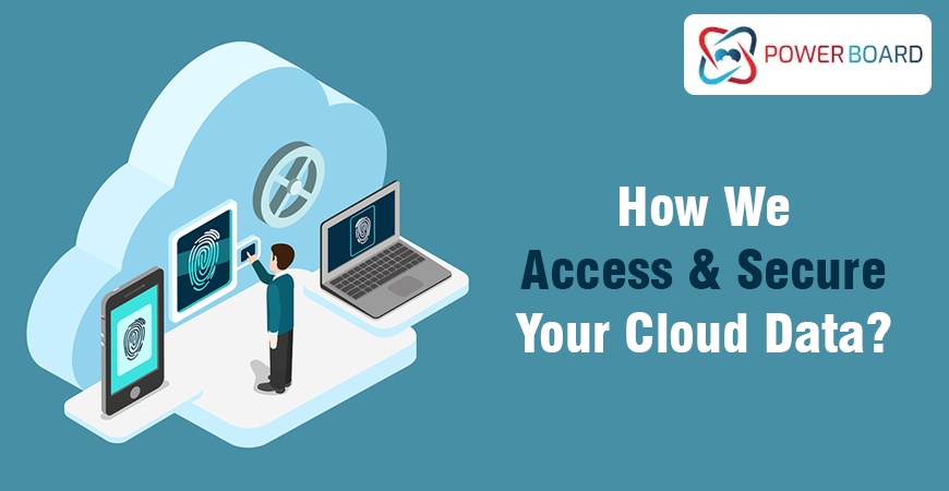PowerBoard: How We Access & Secure Your Cloud Data?