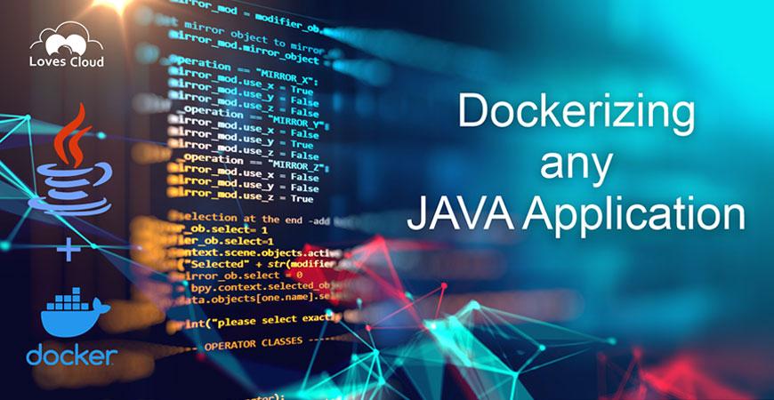 Dockerizing any JAVA Application