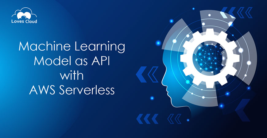 Machine Learning Model as API with AWS Serverless