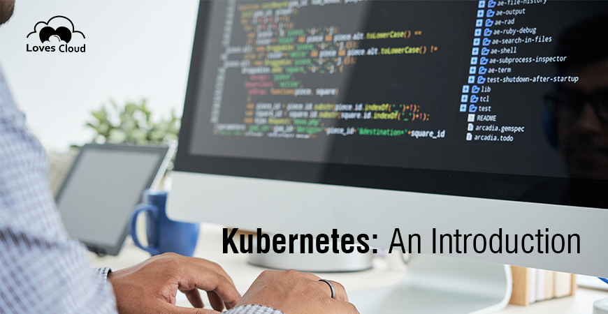 Kubernetes : An Introduction