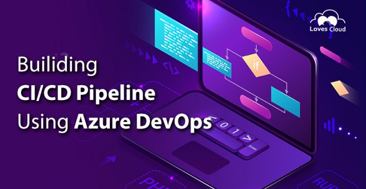 Building CI/CD Pipeline Using Azure DevOps