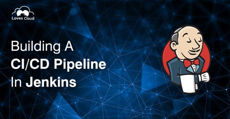 Building a CI/CD Pipeline in Jenkins