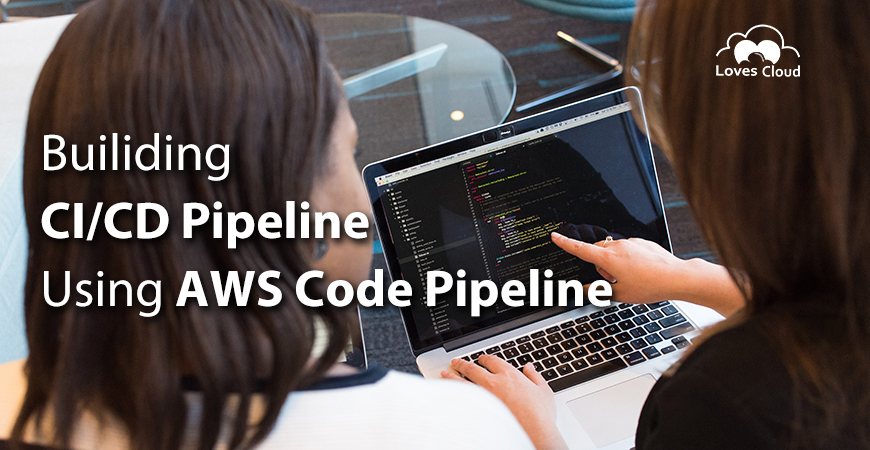 AWS Code Pipeline- A Great Choice for Creating CI/CD Pipeline