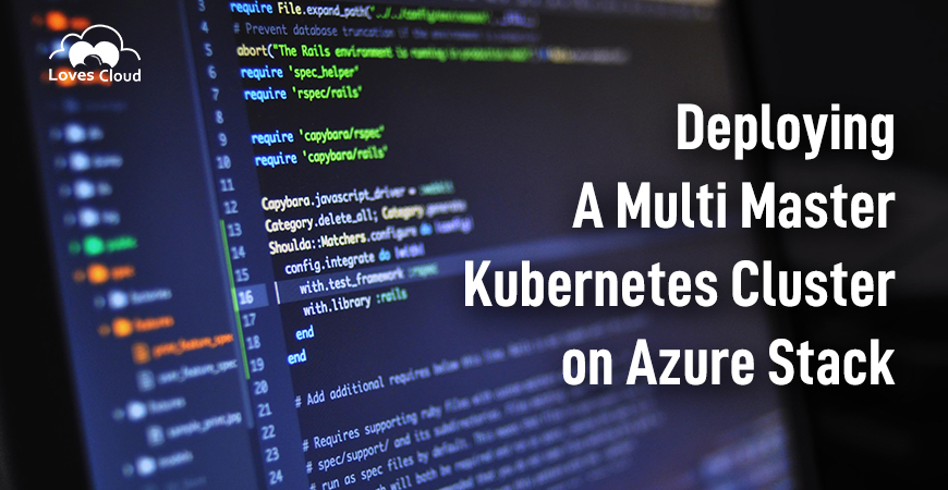 Deploying a Multi Master Kubernetes Cluster on Azure Stack