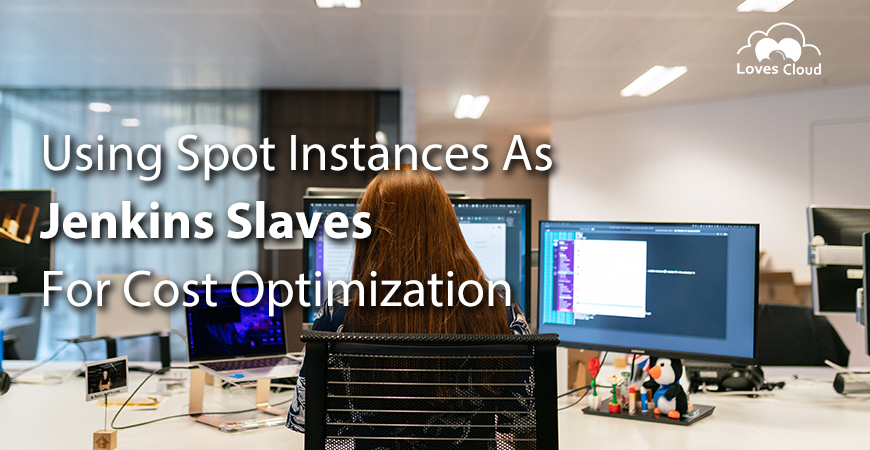 Using Spot Instances as Jenkins Slaves for Cost Optimization